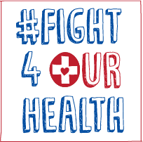 #Fight4OurHealth